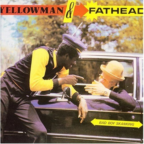 Yellowman and Fathead - Bad Boy Skanking