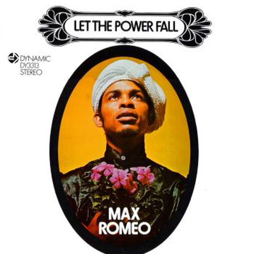 Max Romeo - Let The Power Fall