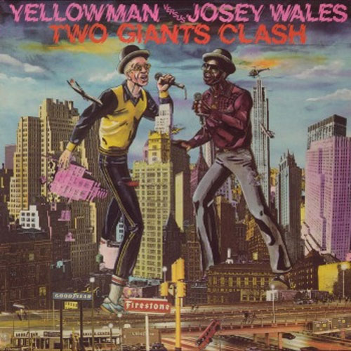 Yellowman versus Josey Wales - Two Giants Clash