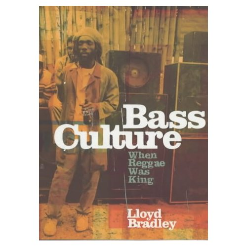 Bass Culture by Lloyd Bradbury