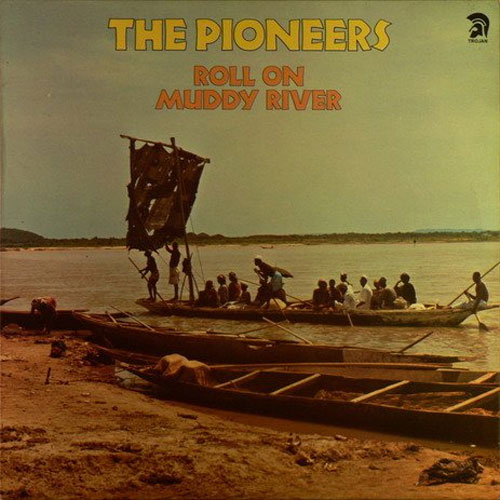 The Pioneers - Roll On Muddy River