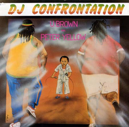 U Brown vs Peter Yellow - DJ Confrontation (1982)