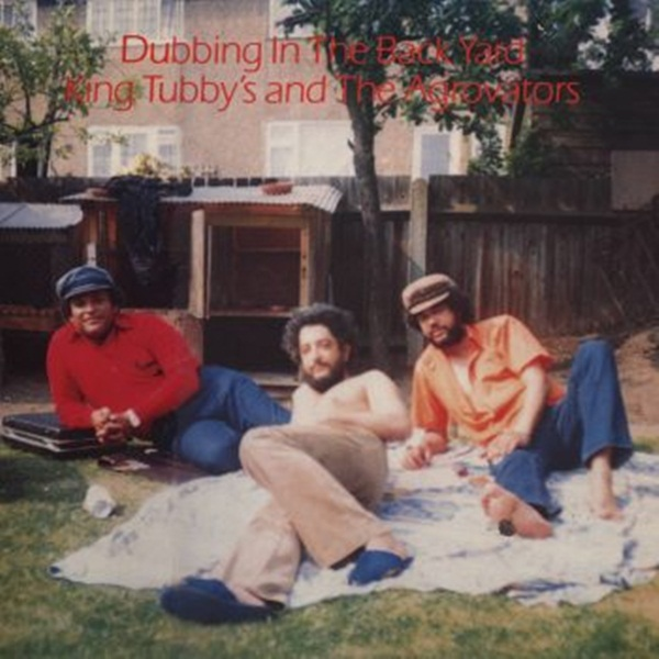 Dubbing In The Back Yard - King Tubby and The Aggrovators [1982]