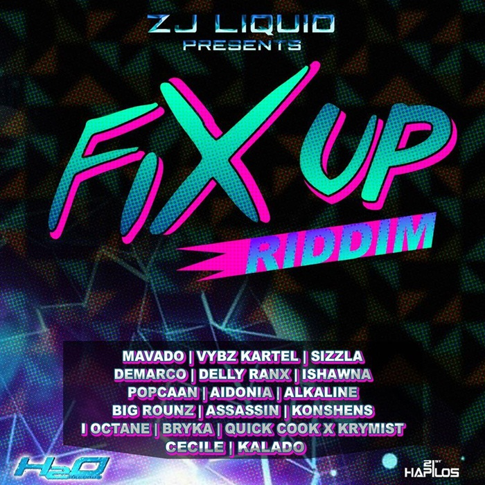 Fix Up Riddim - ZJ Liquid H20 Records [2015]